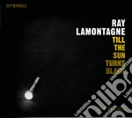 TILL THE SUN TURNS BLACK cd musicale di RAY LAMONTAGNE