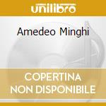AMEDEO MINGHI cd musicale di MINGHI AMEDEO