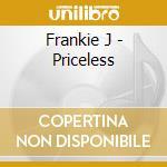 Priceless cd musicale di J Frankie