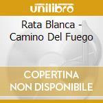 El camino del fuego cd musicale di Blanca Rata