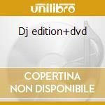 Dj edition+dvd cd musicale di Novaspace