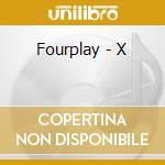 X cd musicale di FOURPLAY