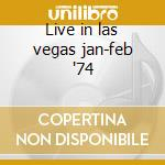 Live in las vegas jan-feb '74 cd musicale
