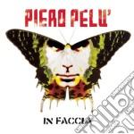 IN FACCIA (VERSIONE IN JEWEL BOX) cd musicale di PELU'PIERO