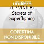 (LP VINILE) Secrets of Superflipping lp vinile di YIKES