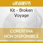 Broken Voyage cd musicale di KIT