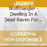 DWELLING IN... cd musicale di WOLFMANGLER