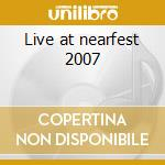 Live at nearfest 2007 cd musicale di Pure reason revolution
