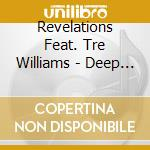 DEEP SOUL (FEAT.TRE' WILLIAMS) cd musicale di Feat.tre'williams Revelations