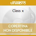 Class x cd musicale di Len Mr.
