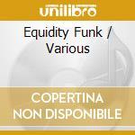 EQUIDITY FUNK                             cd musicale di Artisti Vari
