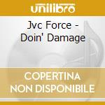 DOIN' DAMAGE                              cd musicale di Force Jvc