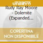 Dolemite - expanded edition cd musicale di Rudy ray Moore