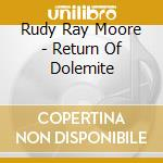 RETURN OF DOLEMITE                        cd musicale di Rudy ray Moore