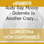 DOLEMITE IS ANOTHER CRAZY NIGGER cd musicale di Rudy ray Moore