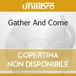 GATHER AND COME cd musicale di ANTHONY B