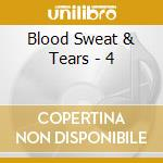 BLOOD, SWEAT & TEARS VOL.4                cd musicale di Sweat & tears Blood