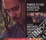 POWER TO THE PEACEFUL - 2005 - CD + DVD   cd musicale di Michael & sp Franti