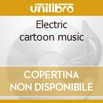 Electric cartoon music cd musicale di Electrocution