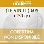 (LP VINILE) 604 (150 gr) lp vinile di LADYTRON