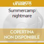 Summercamp nightmare cd musicale di 3