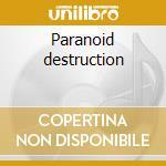 Paranoid destruction cd musicale