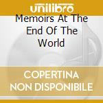 MEMOIRS AT THE END OF THE WORLD           cd musicale di POSTMARKS