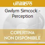 Gwilym Simcock - Perception cd musicale di Gwilym Simcock