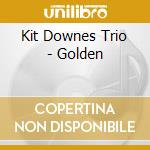 Kit Downes Trio - Golden cd musicale di KIT DOWNES TRIO