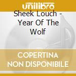 CD - SHEEK LOUCH - YEAR OF THE WOLF cd musicale di Louch Sheek