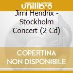 STOCKHOLM CONCERT 1969/2CD cd musicale di HENDRIX JIMI
