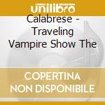 Travelling vampire show cd musicale di Calabrese