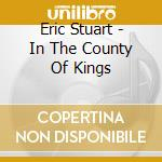 In the country of kings cd musicale di Eric Stuart