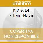 BARN NOVA                                 cd musicale di MV/EE