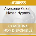 MASSA HYPNOS                              cd musicale di Color Awesome