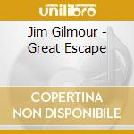 CD - GILMOUR, JIM - GREAT ESCAPE cd musicale di Jim Gilmour