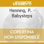 CD - PAULY, HENNING       - BABY STEPS cd musicale di Henning Pauly