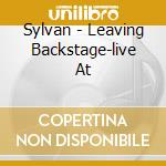 LEAVING BACKSTAGE cd musicale di SYLVAN