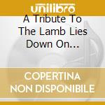 A TRIBUTE TO THE LAMB LIES DOWN ON...     cd musicale di Genesis Rewiring