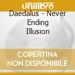 NEVER ENDING ILLUSION, THE                cd musicale di DAEDALUS
