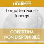 INNERGY                                   cd musicale di Suns Forgotten