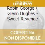 SWEET REVENGE cd musicale di GEORGE & HUGHES