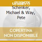 SCHENKER, MICHAEL & WAY, PETE             cd musicale di The Plot