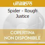 ROUGH JUSTICE cd musicale di SPIDER
