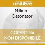 Million - Detonator cd musicale di MILLION