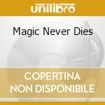 MAGIC NEVER DIES                          cd musicale di Quest Power