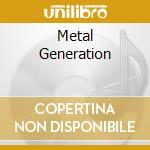 METAL GENERATION                          cd musicale di STEELER