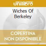 WICHES OF BERKELEY cd musicale di AIIZ