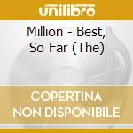 THE BEST, SO FAR cd musicale di MILLION