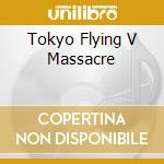TOKYO FLYING V MASSACRE cd musicale di HELLHOUND
